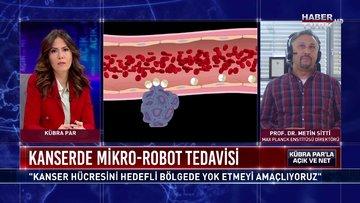 Açık ve Net - 21 Haziran 2020 (Kanser tedavisinde mikro-robotlar nasıl kullanılacak?)
