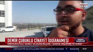 Demir çubuklu cinayet iddianamesi