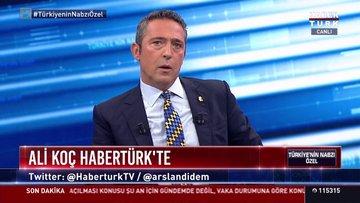 Fenerbahçe Başkanı Ali Koç, Habertürk TV'de konuşuyor
