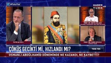 Teke Tek - 30 Haziran 2020 (Osmanlı Sultan II. Abdülhamid döneminde ne kazandı, ne kaybetti?)