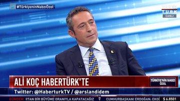 Fenerbahçe Başkanı Ali Koç, Habertürk TV'de konuştu - 1 Temmuz 2020