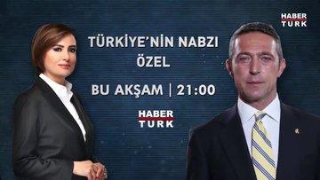 Fenerbahçe Başkanı Ali Koç Habertürk TV'ye konuk oluyor