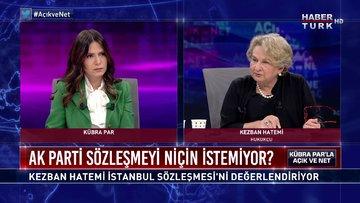 Açık ve Net - 5 Temmuz 2020 (AK Parti İstanbul Sözleşmesi'ni niçin istemiyor? Kezban Hatemi anlatıyor)