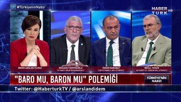 Türkiye'nin Nabzı - 6 Temmuz 2020 (Baro mu baron mu polemiği neden çıktı, nereye evrilir?)