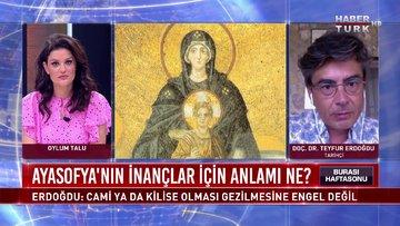 Burası Haftasonu - 12 Temmuz 2020 (Ayasofya'nın inançlar için anlamı ne?)