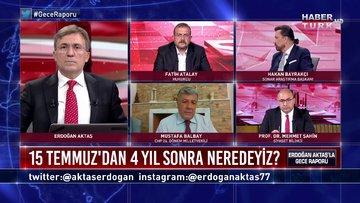 Gece Raporu - 14 Temmuz 2020 (15 Temmuz'dan 4 yıl sonra neredeyiz, Türkiye FETÖ'yü nasıl bitirecek?)