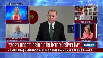 Para Gündem - 17 Temmuz 2020 (Cumhurbaşkanı Erdoğan'ın 2023 çağrısına muhalefet ne diyor?)