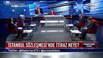 Türkiye'nin Nabzı -  20 Temmuz 2020 (İstanbul Sözleşmesi'ne kim, neden karşı?)