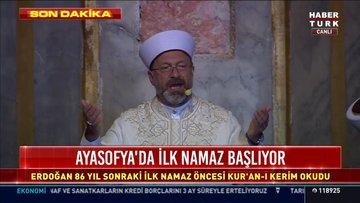 Diyanet İşleri Başkanı'ndan Ayasofya'da ilk dua