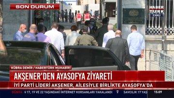 Akşener'den Ayasofya ziyareti