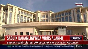 Sağlık Bakanlığı'nda virüs alarmı
