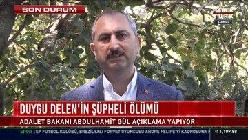 Adalet Bakanı Abdülhamit Gül, Mehmet Kaplan tarafından öldürülen Duygu Delen hakkında açıklamada bulundu