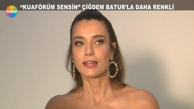 Kuaförüm Sensin, Çiğdem Batur'la daha da renkli!
