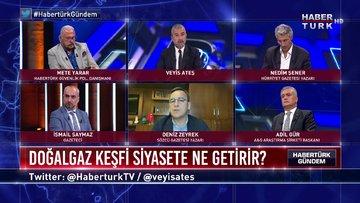 Habertürk Gündem - 23 Ağustos 2020 (Karadeniz'deki doğalgaz keşfi siyasete nasıl etki eder?)