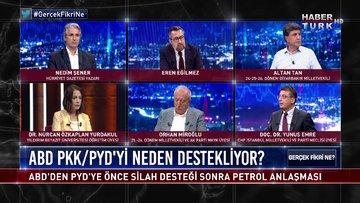 Gerçek Fikri Ne - 26 Ağustos 2020 (ABD PKK/PYD'yi neden destekliyor, hedefi ne?)