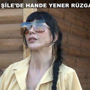 Şile'de Hande Yener rüzgarı!