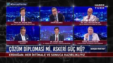 Gerçek Fikri Ne - 5 Eylül 2020 (Doğu Akdeniz'de çözüm diplomasi mi, askeri güç mü?)