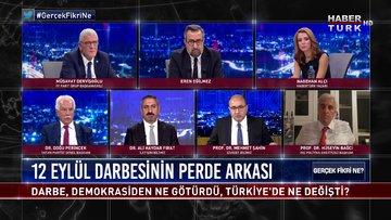 Darbe demokrasiden ne götürdü, Türkiye'de ne değişti? Gerçek Fikri Ne - 12 Eylül 2020