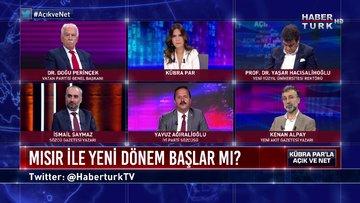 Açık ve Net - 18 Eylül 2020 (Türkiye'nin Mısır ile ikili ilişkilerinde yeni dönem başlar mı?)