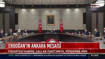 Erdoğan'ın Ankara mesaisi