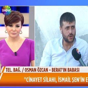 Berat'ın babası Osman Özcan, İsmail Şen ile yüzleşti!