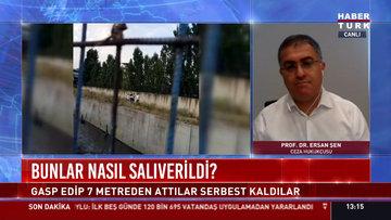 Ceza Hukukçusu Ersan Şen, İstanbul'daki gasp dehşetini değerlendirdi.