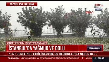 İstanbul'da yağmur ve dolu yağışı