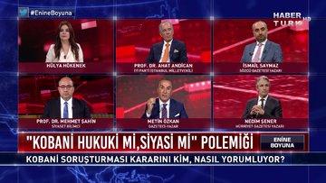 Enine Boyuna - 2 Ekim 2020 (Kobani soruşturması kararını kim, nasıl yorumluyor?)