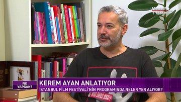 Ne Yapsak - 4 Ekim 2020 (İstanbul Film Festivali Direktörü Kerem Ayan Habertürk'te)
