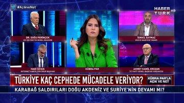 Açık ve Net - 4 Ekim 2020 (Karabağ saldırıları Doğu Akdeniz ve Suriye'nin devamı mı?)