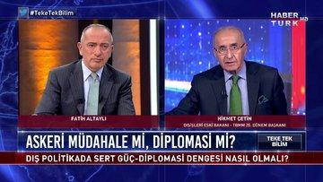 Dış politikada sert güç-diplomasi dengesi nasıl olmalı? - Teke Tek - 11 Ekim 2020