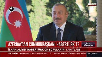 Aliyev, Habertürk'e konuştu: Türkiye olmadan sorun çözülemez