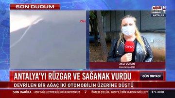 Antalyya'yı rüzgar ve sağanak vurdu
