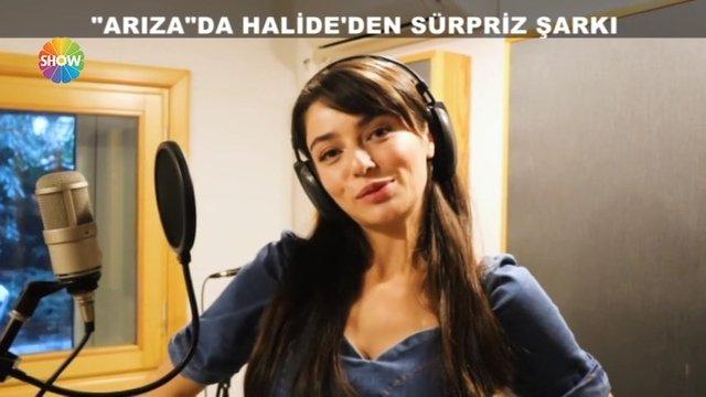 Arıza'da Halide'den sürpriz şarkı!