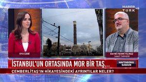 Haftasonu Sabahı - 25 Ekim 2020 (Çemberlitaş'ın hikâyesindeki ayrıntılar neler?)