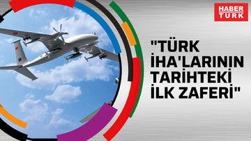 """""""Türk İHA'larının tarihteki ilk zaferi"""""""