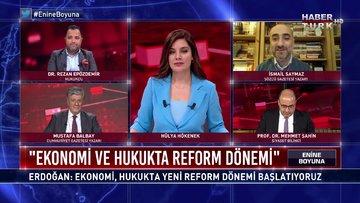 Enine Boyuna - 13 Kasım 2020 (Türkiye'de yeni ekonomi ve hukuk dönemi)