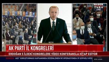 Cumhurbaşkanı Erdoğan Ak Parti İl Kongresi'nde konuştu