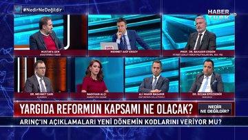 Nedir Ne Değildir - 21 Kasım 2020 (Yargıda reformun kapsamı ne olacak?)