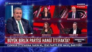 Habertürk Özel - 5 Aralık 2020 (Büyük Birlik Partisi hangi ittifakta? Mustafa Destici anlatıyor)