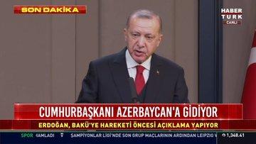 Cumhurbaşkanı Erdoğan Azerbaycan ziyareti öncesi konuştu!
