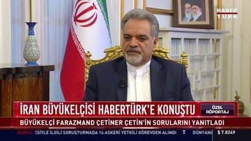 İran'ın Ankara Büyükelçisi Habertürk'e konuştu: Suikasta mutlaka yanıt vereceğiz