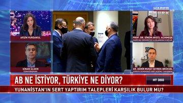 """HT 360 - 10 Aralık 2020 (AB'de hangi ülkeler """"Türkiye'ye yaptırım"""" istiyor?)"""