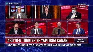 Enine Boyuna - 11 Aralık 2020 (ABD'nin Türkiye'ye S-400 yaptırım kararı ne getirecek?)