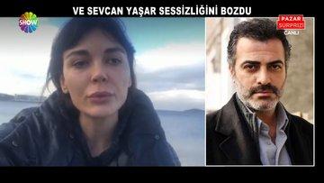 Sevcan Yaşar sessizliğini bozdu!