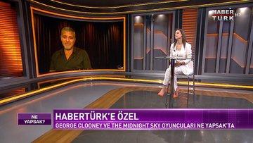 Ne Yapsak - 15 Aralık 2020 (George Clooney ve The Midnight Sky oyuncuları Habertürk TV'de)