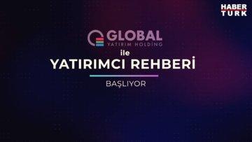 Global Yatırım Holding ile YATIRIMCI REHBERİ başlıyor