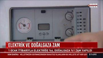 Elektrik ve Doğal gaza zam geldi mi?