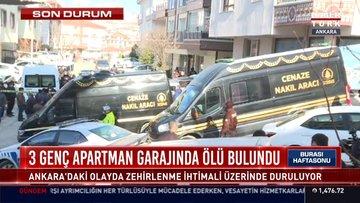 Habertürk muhabiri Fevzi Çakır, Ankara'da 3 gencin hayatını kaybetmesiyle ilgili detayları anlattı