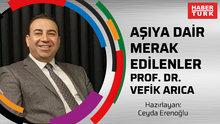 Aşıya dair merak edilenler - Prof. Dr. Vefik Arıca
